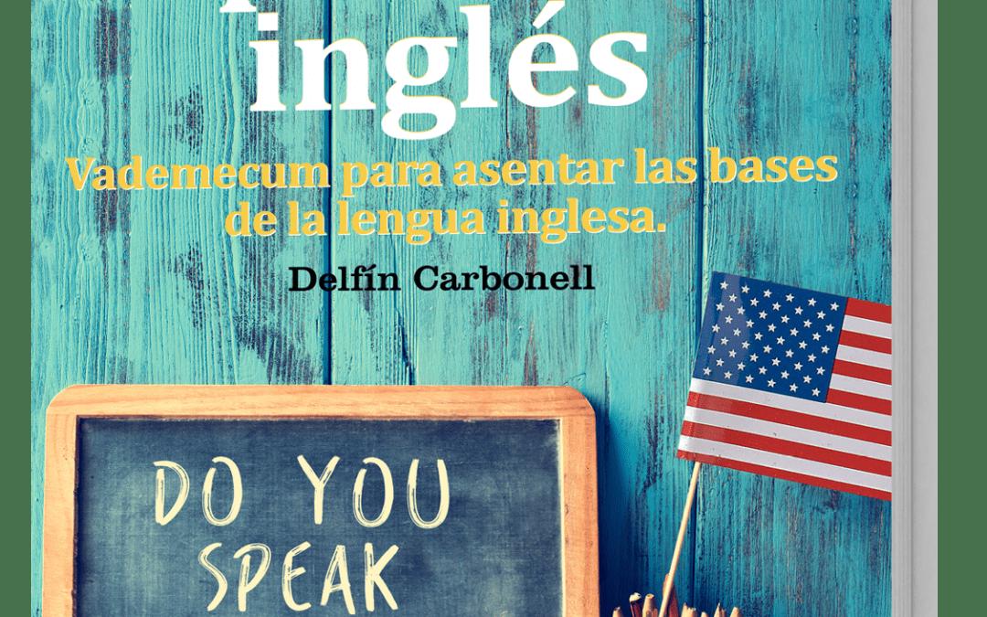 """Lanzamiento """"GuíaBurros: Aprender Ingles"""" del lexicógrafo, filósofo y filólogo, Delfín Carbonell."""