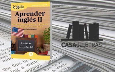 El «GuíaBurros: Aprender Inglés II» de Delfín Carbonell en el medio Casa de Letras